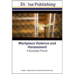 Workplace Violence and Harassment: A European Picture