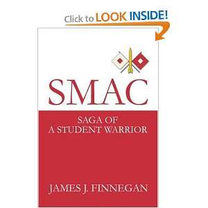 SMAC Saga of a Student Warrior (9780595257515) James