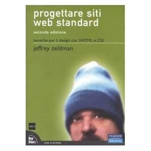 Progettare siti Web standard. Tecniche per il design con