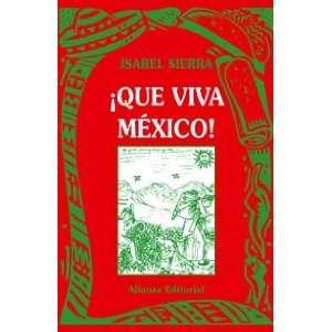 Que viva Mexico/ Live Mexico (Spanish Edition