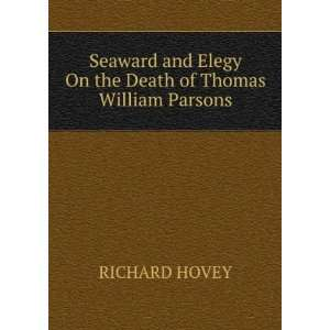 an elegy on the death of Thomas William Parsons Richard Hovey Books
