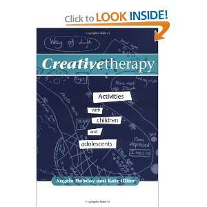 Creative Therapy Activities with Children and Adolescents
