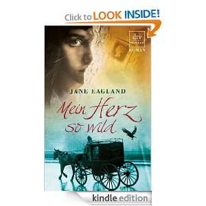 Mein Herz so wild Roman (German Edition) Jane Eagland, Ingrid