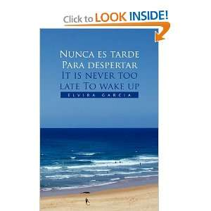 Nunca es tarde Para despertar It is never too late To wake up (Spanish