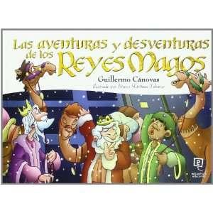 Las aventuras y desventuras de los reyes magos / The