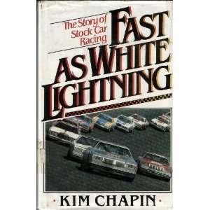 Fast as white lightning The story of stock car racing