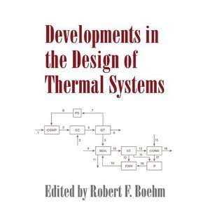 the Design of Thermal Systems (9780521020053): Robert F. Boehm: Books