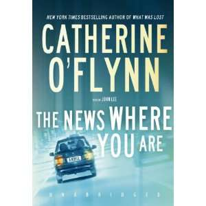 News Where You Are (9781441748232): Catherine OFlynn, John Lee: Books