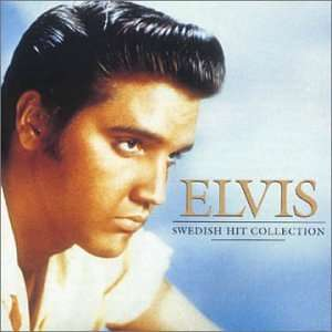 Swedish Hit Collection Elvis Presley Music