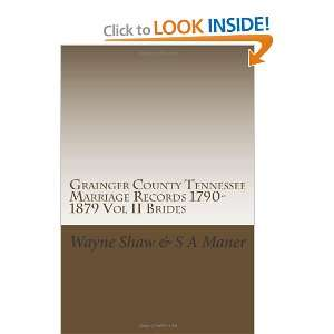 Grainger County Tennessee Marriage Records 1790 1879 Vol