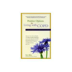 Positive Options For Living With COPD by Teri Allen Home