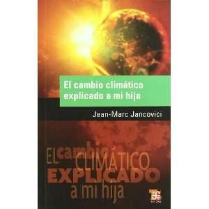 El cambio climático explicado a mi hija (Spanish