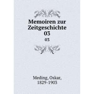 Memoiren zur Zeitgeschichte. 03 Oskar, 1829 1903 Meding Books