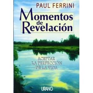 Momentos de revelación (9788479531911): Paul Ferrini: Books