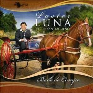 Baile de Campo Luna Pastor Music