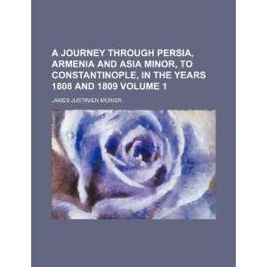 A journey through Persia, Armenia and Asia Minor, to
