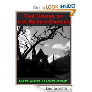 The House of the Seven Gables By Nathaniel Hawthorne (Illustrated