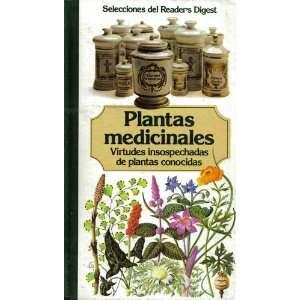 Plantas Medicinales: Virtudes Insospechadas de Plantas Conocidas