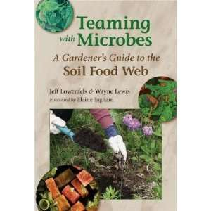 Soil Food Web: Jeff Lowenfels and Wayne Lewis and Elaine Ingham: Books
