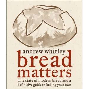 Definitive Guide to Baking Your Own [Hardcover] Andrew Whitley Books