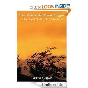 Light Of Our Christian Faith Paschal Igwe  Kindle Store