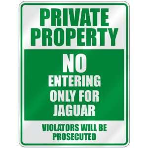 PRIVATE PROPERTY NO ENTERING ONLY FOR JAGUAR  PARKING