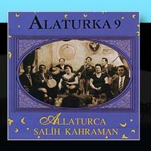 Alaturka 9: Salih Kahraman: Music