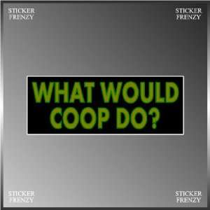 Twin Peaks What Would Coop Do Funny Vinyl Decal Bumper Sticker 3 X 8