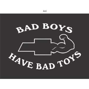 Bad Boys Have Bad Toys Decal Sticker Window Car Truck Van