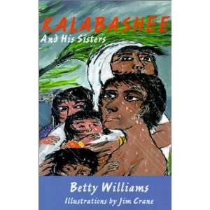 : And His Sisters (9780738863290): Betty Williams, Jim Crane: Books