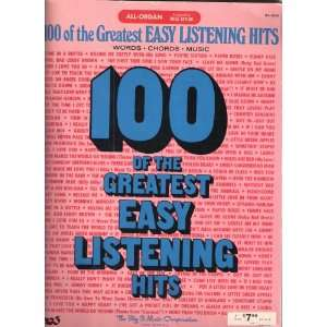 100 of the Greatest Easy Listening Hits [Sheet Music] ALL ORGAN Books