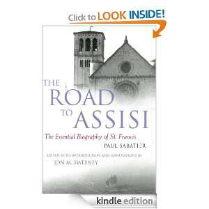 The Road to Assisi The Essential Biography of St. Francis Jon M