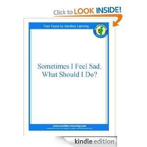 Sometimes I Feel Sad. What Should I Do? (Teen Topics) Sandbox