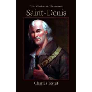 Saint Denis (Cahiers Du Tintamarre) (French Edition