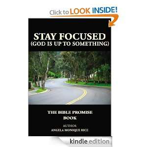 Stay Focused (God is up to Something): The Bible Promise Book: Angela