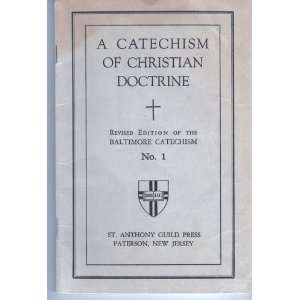 A CATECHISM OF CHRISTIAN DOCTRINE: Revised Edition of the