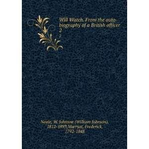 auto biography of a British officer. 2: W. Johnson (William Johnson
