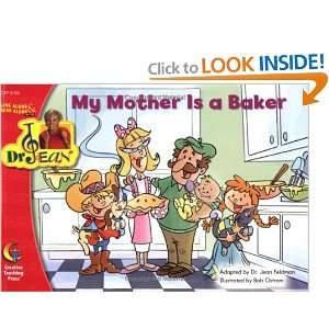 MY MOTHER IS A BAKER   DR. JEAN LAP BOOK (9781606891049