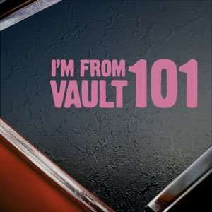 Im From Vault 101 Pink Decal Car Truck Window Pink Sticker