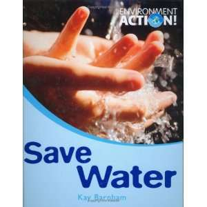 Save Water (Environment Action) (9780750248662): Kay