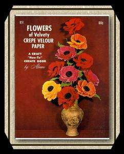 FLOWERS of Velvety CREPE VELOUR PAPER ~1966 Vintage Craft Pattern Book