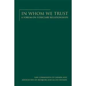 In Whom We Trust A Forum on Fiduciary Relationships