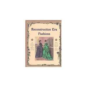 Reconstruction Era Fashions 350 Sewing, Needlework, and