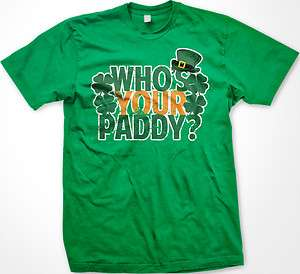 Your Paddy? Mens T shirt St Patricks Day Irish Ireland Beer Leprechaun