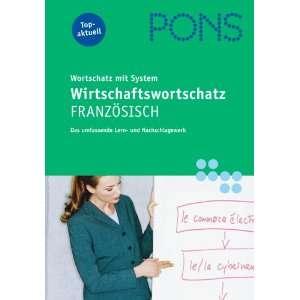 PONS Wirtschaftswortschatz Französisch Wortschatz mit System. Das