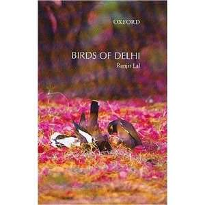 Birds of Delhi: Ranjit Lal: 9780195659696:  Books