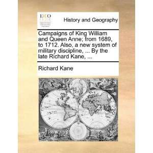 Campaigns of King William and Queen Anne; from 1689, to 1712. Also, a