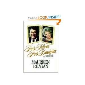 , First Daughter: A Memoir (9780316736312): Maureen Reagan: Books