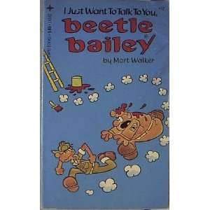 want to talk to you, Beetle Bailey (9780448141428) Mort Walker Books
