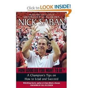 at Work and in Life (9780345500847): Nick Saban, Brian Curtis: Books